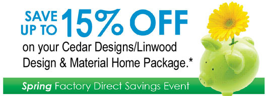 Cedar Homes Spring Factory Direct Savings
