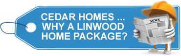 CEDAR HOMES WHY A LINWOOD HOME PACKAGE?