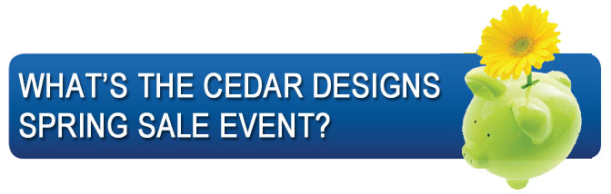 What's the Cedar Homes Spring Event
