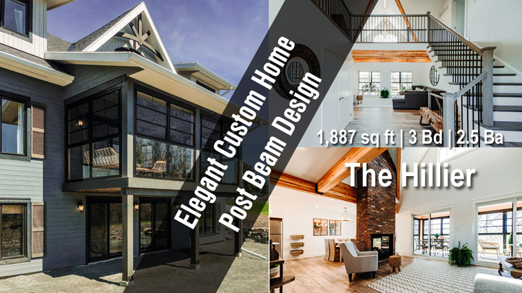 Hillier Custom Post and Beam Homes Designs